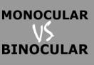 Binocular vs Monocular